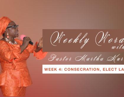 Consecration, Elect Ladies ( Messiah Bridal Company)