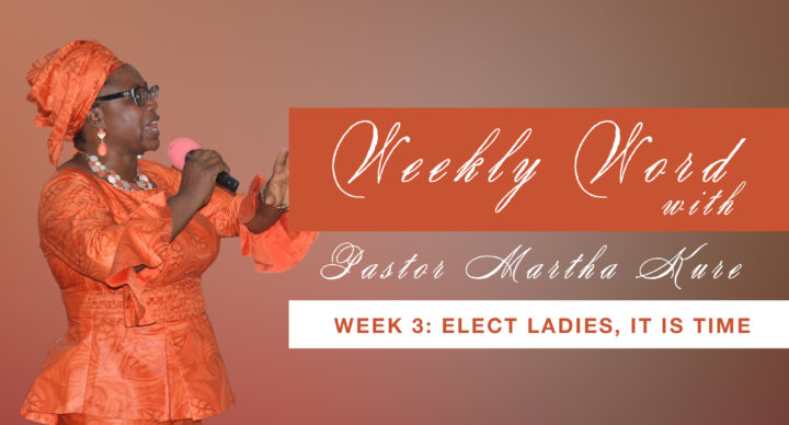 Elect Ladies, It Is Time